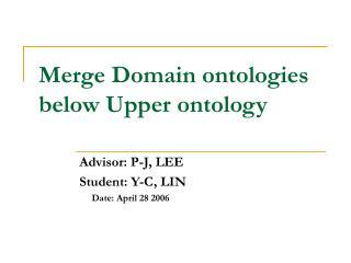 Merge Domain ontologies below Upper ontology