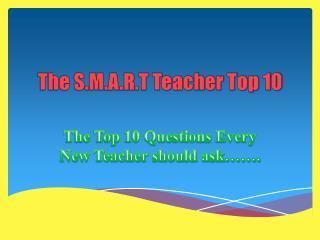 The S.M.A.R.T Teacher Top 10