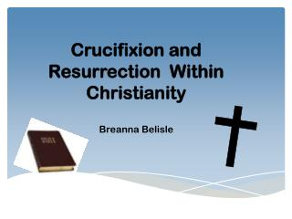 Crucifixion and Resurrection  Within Christianity