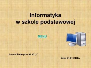 Informatyka  w szkole podstawowej