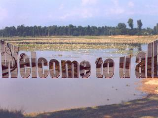Welcome to u all