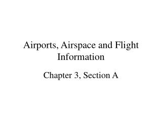 Airports, Airspace and Flight Information