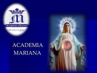 ACADEMIA   MARIANA