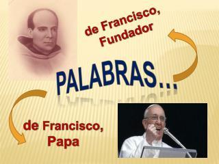 de  Francisco ,  Papa