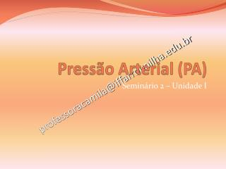 Pressão Arterial (PA)