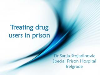 Treating drug users in prison