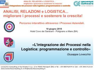«L'integrazione dei Processi nella Logistica: programmazione e controllo» Giuseppe Lovecchio