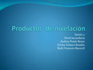 Productos  de nivelación
