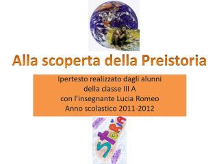 Ipertesto realizzato dagli alunni  della classe III A con l'insegnante Lucia Romeo