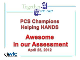 PCS Champions Helping HANDS Awesome  in our Assessment April 25, 2012