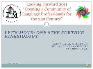 "Looking Forward 2011 ""Creating a Community of Language Professionals for the 21st Century"""
