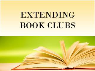 EXTENDING BOOK CLUBS