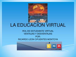 LA EDUCACION VIRTUAL