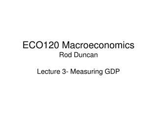 ECO120 Macroeconomics Rod Duncan