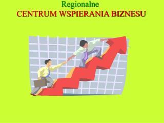 Regionalne CENTRUM WSPIERANIA BIZNESU