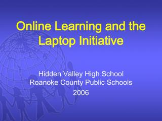 Online Learning and the  Laptop Initiative