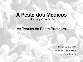 A Peste dos Médicos - Sherwing B. Nuland –
