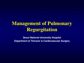 Management of Pulmonary Regurgitation