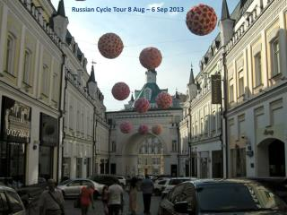 Russian Cycle Tour 8 Aug – 6 Sep 2013