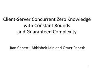 Client-Server  Concurrent  Zero Knowledge with Constant Rounds  and  Guaranteed Complexity