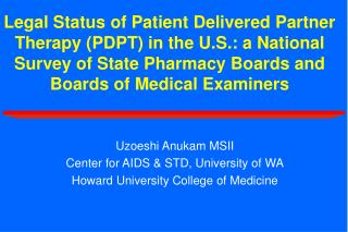 Uzoeshi Anukam MSII Center for AIDS & STD, University of WA Howard University College of Medicine