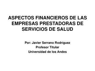 ASPECTOS FINANCIEROS DE LAS EMPRESAS PRESTADORAS DE SERVICIOS DE SALUD