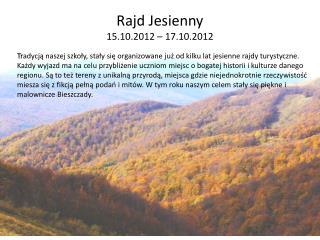 Rajd Jesienny  15.10.2012 � 17.10.2012