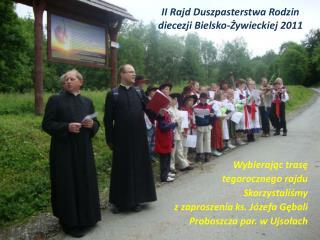 II Rajd Duszpasterstwa Rodzin diecezji Bielsko-Żywieckiej 2011