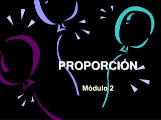PROPORCI�N
