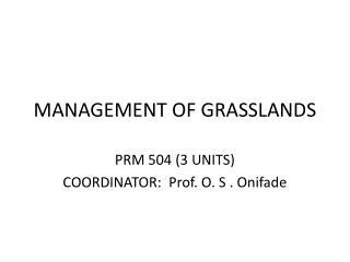 MANAGEMENT OF GRASSLANDS