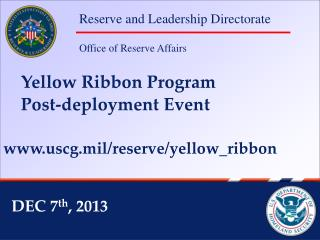 Yellow Ribbon Program     Post-deployment Event uscg.mil/reserve/yellow_ribbon