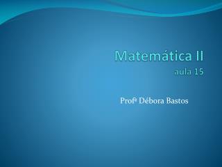 Matem�tica II aula 15