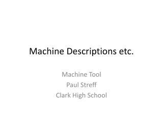 Machine Descriptions etc.