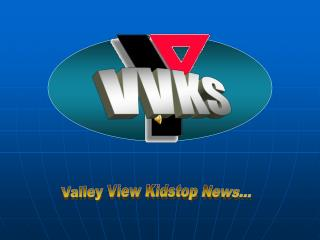 Valley View Kidstop News…