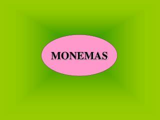 MONEMAS