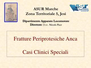 Fratture Periprotesiche Anca  Casi Clinici Speciali