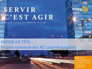 ESPOIR EN TÊTE - Projets commun des RC Luxembourgeois