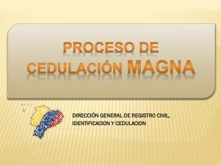 DIRECCIÓN GENERAL DE REGISTRO CIVIL, IDENTIFICACION Y CEDULACION