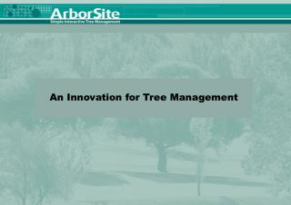 An Innovation for Tree Management