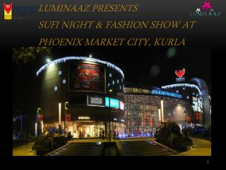 LUMINAAZ PRESENTS SUFI NIGHT &  FASHION SHOW AT PHOENIX  MARKET CITY, KURLA