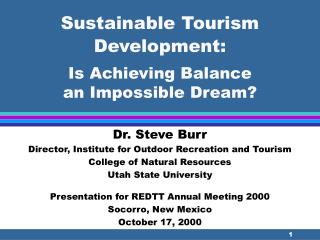 Sustainable Tourism Development:   Is Achieving Balance                      an Impossible Dream