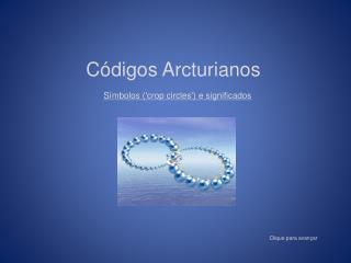 Códigos  Arcturianos Símbolos (' crop circles ') e significados