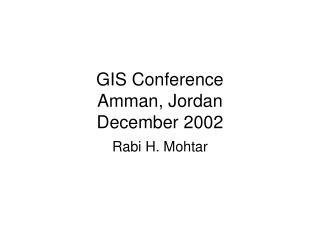 GIS Conference Amman, Jordan December 2002