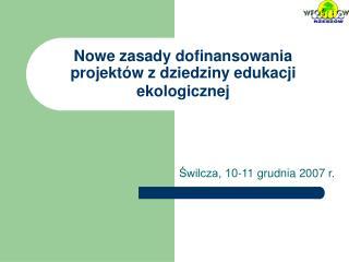 Nowe zasady dofinansowania projekt�w z dziedziny edukacji ekologicznej