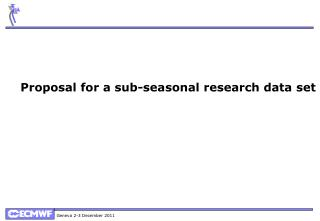 Proposal for a sub-seasonal research data set