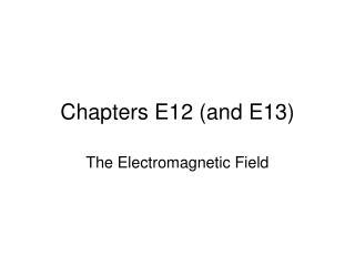Chapters E12 (and E13)