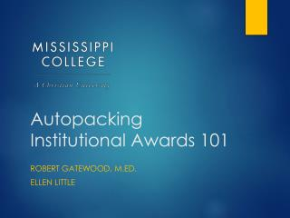 Autopacking  Institutional Awards 101