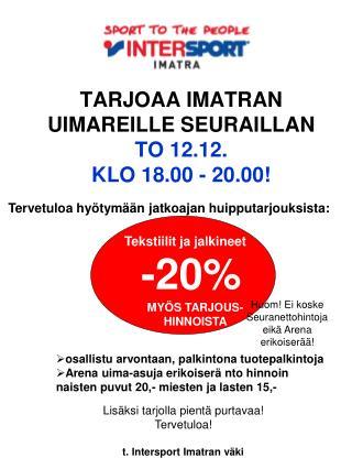 TARJOAA IMATRAN UIMAREILLE SEURAILLAN TO 12.12. KLO 18.00 - 20.00!