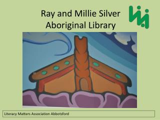 Ray and Millie Silver Aboriginal Library