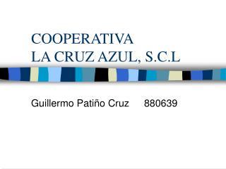 COOPERATIVA  LA CRUZ AZUL, S.C.L